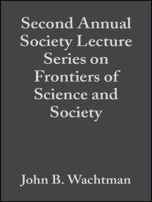 Second Annual Society Lecture Series on Frontiers of Science and Society