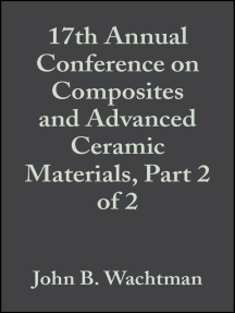 17th Annual Conference on Composites and Advanced Ceramic Materials, Part 2 of 2