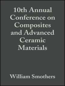 10th Annual Conference on Composites and Advanced Ceramic Materials