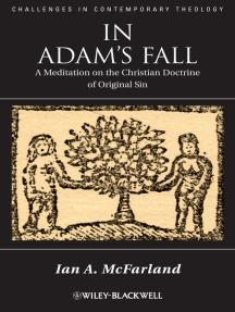 In Adam's Fall: A Meditation on the Christian Doctrine of Original Sin