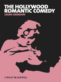 The Hollywood Romantic Comedy: Conventions, History, Controversies