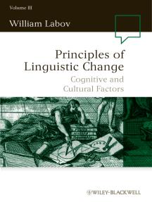 Principles of Linguistic Change, Volume 3: Cognitive and Cultural Factors