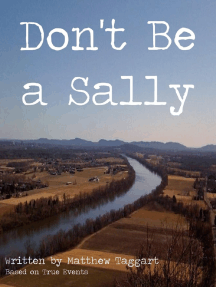 Don't Be a Sally: Based on True Events