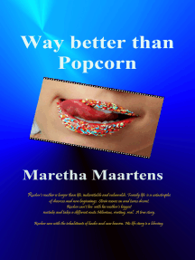 Way Better Than Popcorn: A True Story of Survival and Healing Beyond All Odds