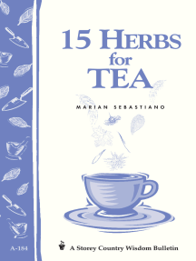 15 Herbs for Tea: Storey's Country Wisdom Bulletin A-184