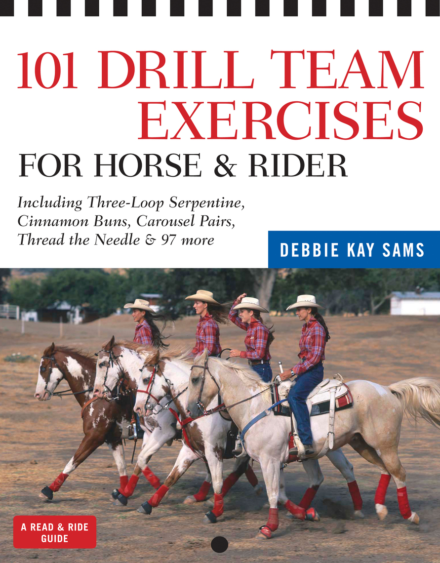 101 Drill Team Exercises for Horse & Rider by Debbie Kay Sams by Debbie Kay  Sams - Read Online