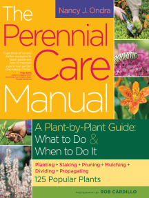 The Perennial Care Manual: A Plant-by-Plant Guide: What to Do & When to Do It