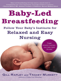 Baby-Led Breastfeeding: Follow Your Baby's Instincts for Relaxed and Easy Nursing