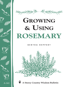 Growing & Using Rosemary: Storey's Country Wisdom Bulletin A-161