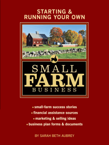 Starting & Running Your Own Small Farm Business: Small-Farm Success Stories * Financial Assistance Sources * Marketing & Selling Ideas * Business Plan Forms & Documents