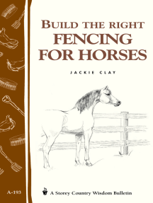 Build the Right Fencing for Horses: Storey's Country Wisdom Bulletin A-193