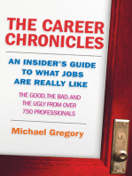 The Career Chronicles: An Insider's Guide to What Jobs Are Really Like — the Good, the Bad, and the Ugly from Over 750 Professionals