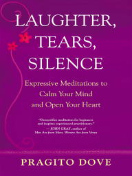 Laughter, Tears, Silence