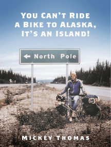 You Can't Ride a Bike to Alaska, It's an Island!