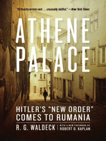 """Athene Palace: Hitler's """"New Order"""" Comes to Rumania"""