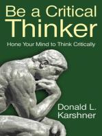 Be a Critical Thinker