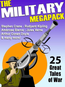 The Military MEGAPACK®: 25 Great Tales of War