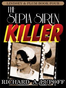 The Sepia Siren Killer: The Lindsey& Plum Detective Series, Book Four