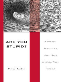 Are You Stupid?: A Second Revolution Might Save America From Herself