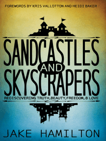 Sandcastles and Skyscrapers: Rediscovering Truth, Beauty, Freedom, & Love