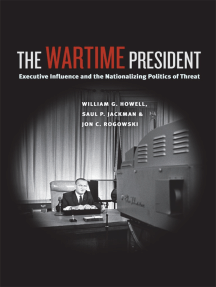 The Wartime President: Executive Influence and the Nationalizing Politics of Threat