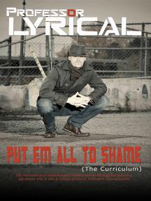 Put Em All To Shame: The Curriculum
