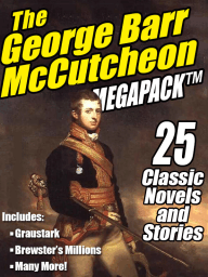 The George Barr McCutcheon MEGAPACK ®