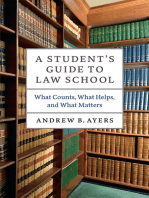 A Student's Guide to Law School: What Counts, What Helps, and What Matters