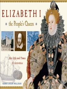 Elizabeth I, the People's Queen: Her Life and Times, 21 Activities