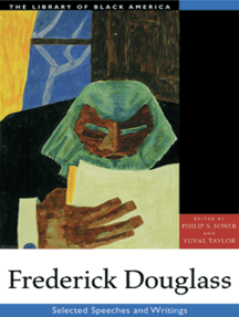 Frederick Douglass: Selected Speeches and Writings