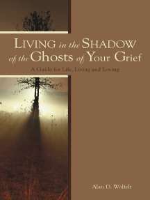 Living in the Shadow of the Ghosts of Grief: Step into the Light