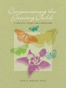 Companioning the Grieving Child: A Soulful Guide for Caregivers