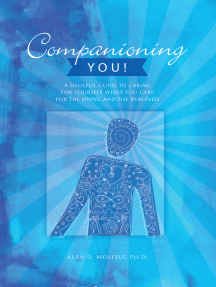 Companioning You!: A Soulful Guide to Caring for Yourself While You Care for the Dying and the Bereaved