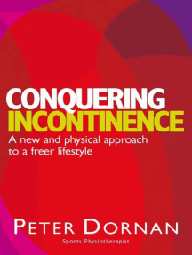 Conquering Incontinence: A New and Physical Approach to a Freer Lifestyle
