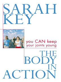 Body in Action: You Can Keep Your Joints Young