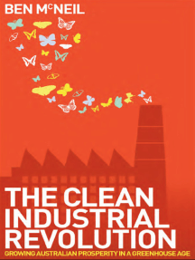 Clean Industrial Revolution: Growing Australian Prosperity in a Greenhouse Age