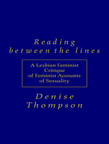 Reading Between the Lines: A Lesbian Feminist Critique of Feminist Accounts of Sexuality