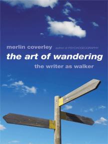 The Art of Wandering: The Writer as Walker