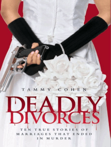 Deadly Divorces: Twelve True Stories of Marriages That Ended in Murder