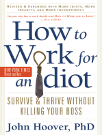 How to Work for an Idiot, Revised and Expanded with More Idiots, More Insanity, and More Incompetency