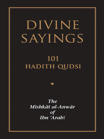 Divine Sayings: The Mishkat al-Anwar of Ibn 'Arabi