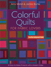 Colorful Quilts for Fabric Lovers: 10 Easy-to-Make Projects with a Modern Edge