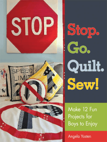 Stop. Go. Quilt. Sew!: Make12 Fun Projects for Boys to Enjoy