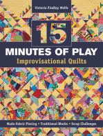 15 minutes of Play -- Improvisational Quilts: Made-Fabric Piecing • Traditional Blocks • Scrap Challenges