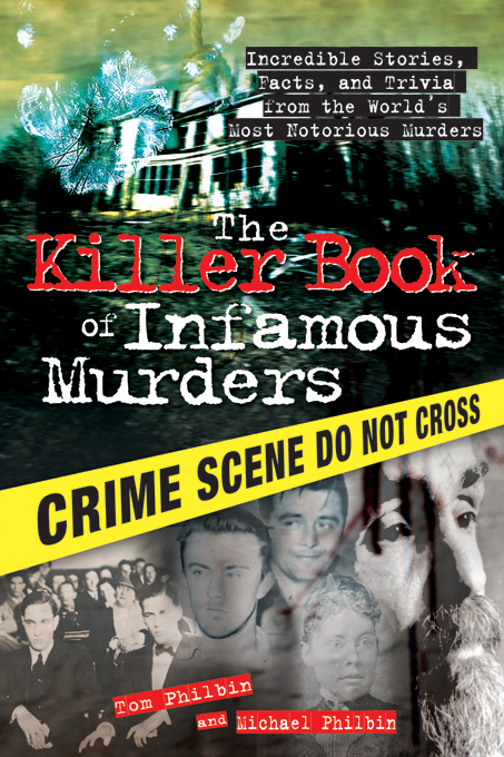 The Killer Book Of Infamous Murders By Tom Philbin And