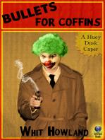 Bullets for Coffins