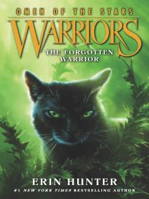 The Forgotten Warrior: Warriors: Omen of the Stars #5