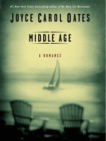 Middle Age: A Romance: A Romance