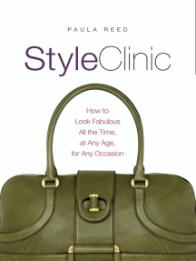 Style Clinic: How to Look Fabulous All the Time, at Any Age, for Any Occasion