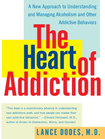 The Heart of Addiction: A New Approach to Understanding and Managing Alcoholism and Other Addictive Behaviors
